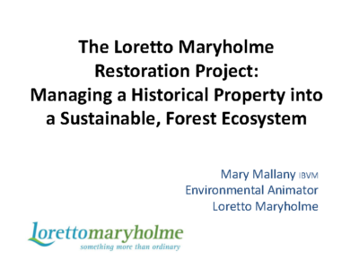 The Loretto Maryholme  Restoration Project:  Managing a Historical Property into a Sustainable, Forest Ecosystem