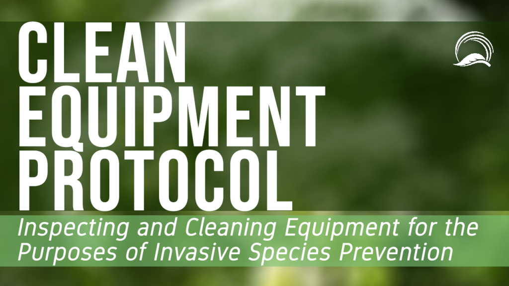 Clean Equipment Protocol: Inspecting and Cleaning Equipment for the Purposes of Invasive Species Prevention